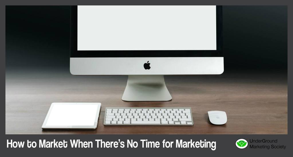 Marketing Tips for Those with No Time to Market